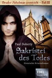 Sakristei des Todes: Historischer Kriminalroman