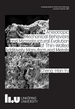 Anisotropic mechanical behaviors and microstructural evolution of thin-walled additively manufactured metals