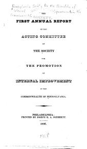 The first annual report of the acting committee of the Society for the promotion of internal improvement in the Commonwealth of Pennsylvania
