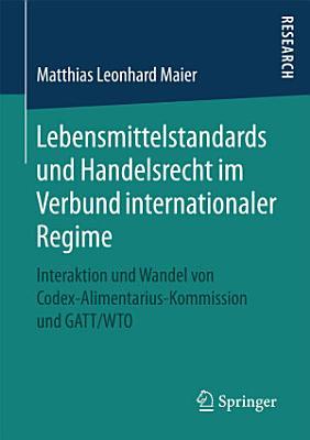 Lebensmittelstandards und Handelsrecht im Verbund internationaler Regime PDF