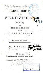 Geschichte des Feldzuges von 1799 in Deutschland und in der Schweiz: Band 1