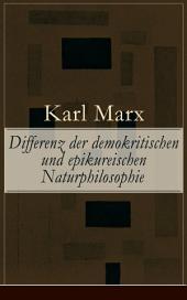 Differenz der demokritischen und epikureischen Naturphilosophie (Vollständige Ausgabe)