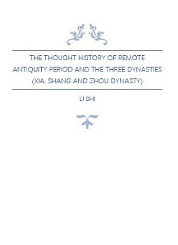 The Thought History in Remote Antiquity Period and The Three Dynasties  Xia  Shang and Zhou Dynasty    PDF