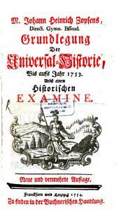 Grundlegung der Universal-Historie bis ... 1741