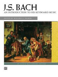 J  S  Bach  An Introduction to His Keyboard Music PDF