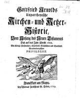 Gottfried Arnolds Unpartheyische Kirchen  und Ketzer historie  PDF