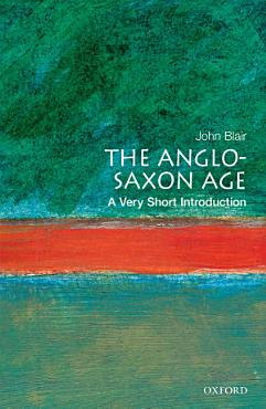 The Anglo Saxon Age  A Very Short Introduction PDF
