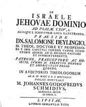 De Israele, Jehovae dominio: ad Psalm. CXIV, 2