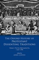 The Oxford History of Protestant Dissenting Traditions  Volume I PDF