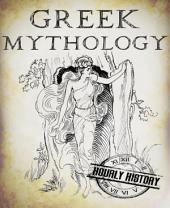 Greek Mythology : A Concise Guide to Ancient Gods, Heroes, Beliefs and Myths of Greek Mythology