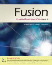 Fusion Book 2, Enhanced Edition: Integrated Reading and Writing
