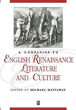 A Companion to English Renaissance Literature and Culture PDF