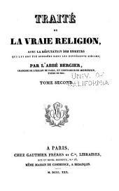 Traité de la vraie religion: avec la réfutation des erreurs qui lui ont été opposées dans les différents siècles, Volume2