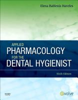 Applied Pharmacology for the Dental Hygienist   E Book PDF