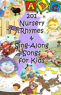 201 Nursery Rhymes   Sing Along Songs for Kids PDF