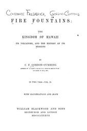 Fire Fountains: The Kingdom of Hawaii, Its Volcanoes, and the History of Its Missions, Volume 2