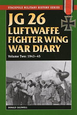 JG 26 Luftwaffe Fighter Wing War Diary
