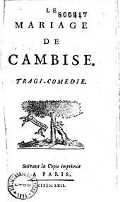 Le Mariage de Cambise, tragi-comédie [par Quinault]