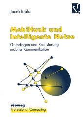 Mobilfunk und Intelligente Netze: Grundlagen und Realisierung mobiler Kommunikation, Ausgabe 2