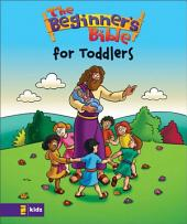 The Beginner's Bible---The Beginner's Bible for Toddlers