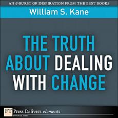 The Truth About Dealing with Change PDF