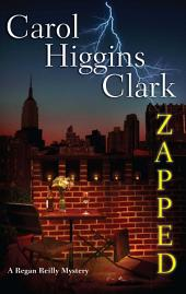 Zapped: A Regan Reilly Mystery