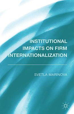 Institutional Impacts on Firm Internationalization PDF