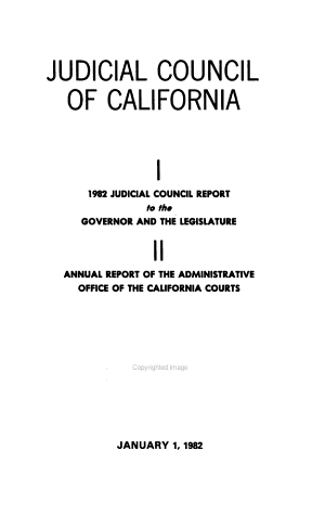Judicial Council Report to the Governor and the Legislature  Annual Report of the Administrative Office of the California Courts