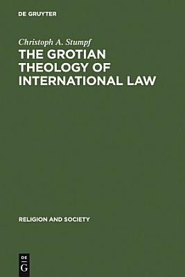 The Grotian Theology of International Law PDF