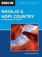 Moon Spotlight Navajo & Hopi Country: Including Sedona & Flagstaff