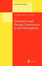 Transport and Energy Conversion in the Heliosphere: Lectures Given at the CNRS Summer School on Solar Astrophysics, Oleron, France, 25–29 May 1998