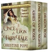 Once Upon a Fairytale: Three Complete Novels