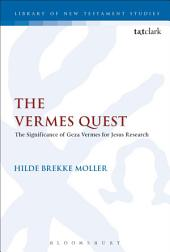 The Vermes Quest: The Significance of Geza Vermes for Jesus Research