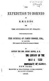 The Expedition to Borneo of H.M.S. Dido for the Suppression of Piracy: Volume 1