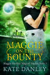 Maggie on the Bounty: Maggie MacKay: Magical Tracker