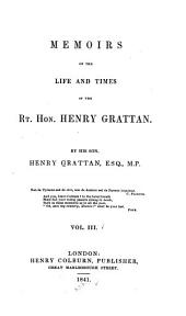 Memoirs of the life and times of the Rt. Hon. Henry Grattan: Volume 3