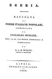 Egeria. Raccolta di poesie italiane popolari, cominciata da Guglielmo Mueller, dopo la di lui morte terminata e pubblicata da O. L. B. Wolff