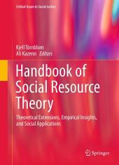 Handbook of Social Resource Theory: Theoretical Extensions, Empirical Insights, and Social Applications