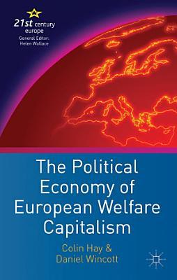The Political Economy of European Welfare Capitalism PDF
