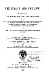 The Insane and the Law: A Plain Guide for Medical Men, Solicitors and Others