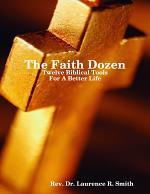 The Faith Dozen: Twelve Bibical Tools for a Better Life