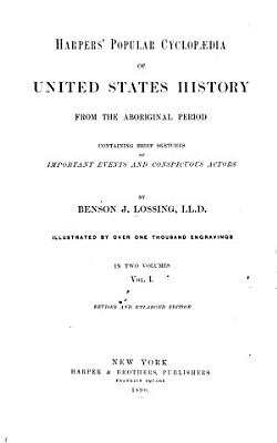Harpers  Popular Cyclop  dia of United States History from the Aboriginal Period PDF