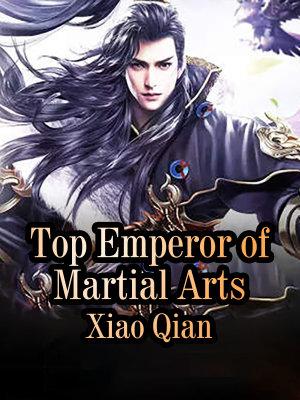 Top Emperor of Martial Arts