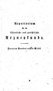 Repertorium für die öffentliche und gerichtliche Arzeneywissenschaft: Band 2,Ausgabe 1