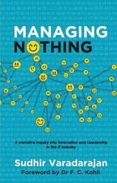 Managing Nothing: A narrative enquiry into innovation and leadership in the IT industry