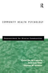 Community Health Psychology: Empowerment for Diverse Communities