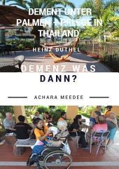 Demenz was dann?: Dement unter Palmen – Pflege in Thailand