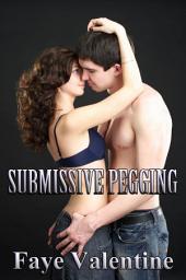 Submissive Pegging