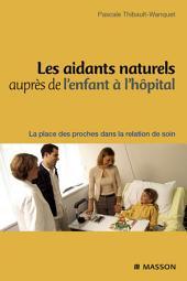 Les aidants naturels auprès de l'enfant à l'hôpital: La place des proches dans la relation de soin