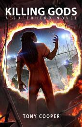 Killing Gods: A Superhero Novel
